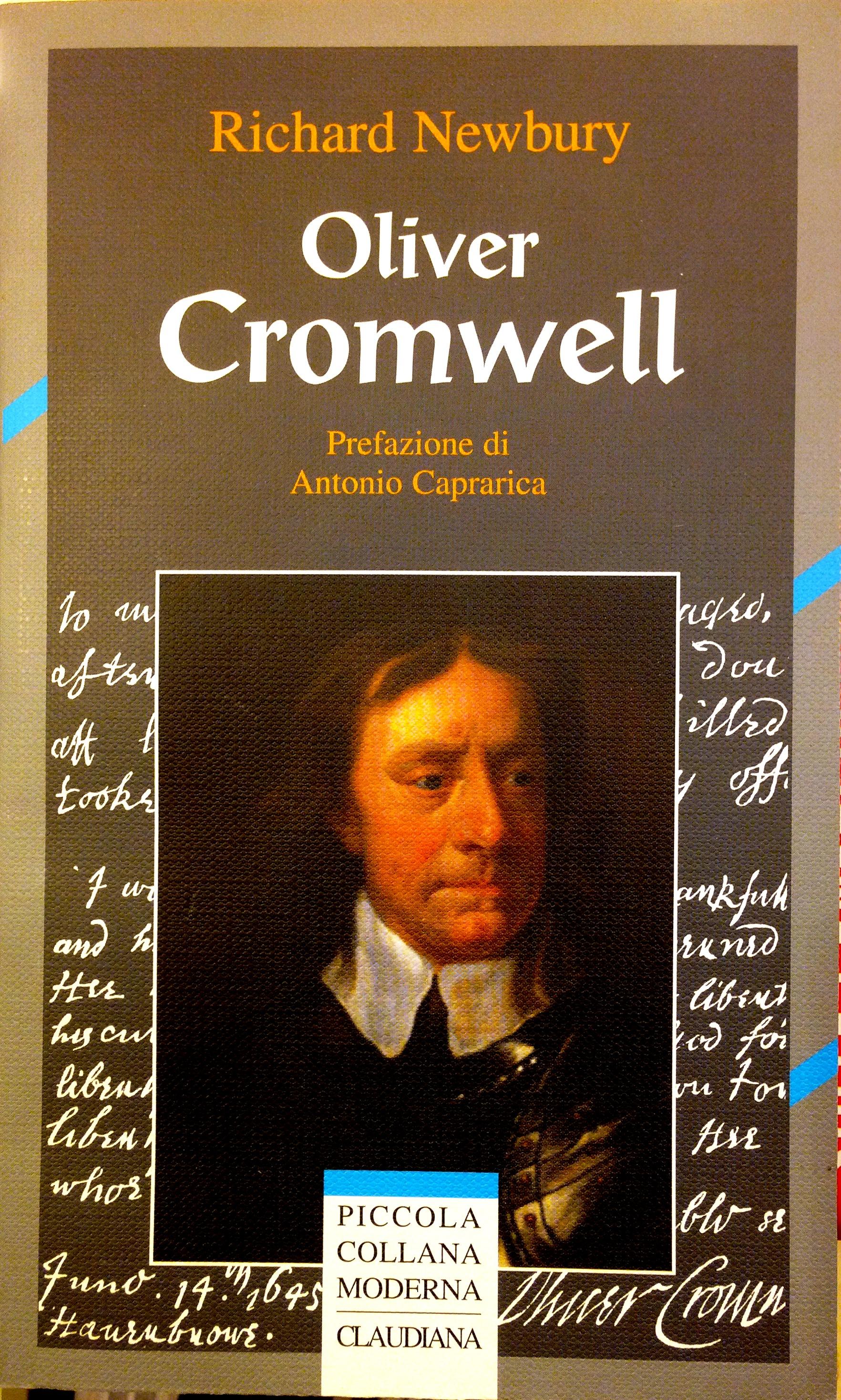 """""""Oliver Cromwell"""" di Richard Newbury (Claudiana, pagg. 240, € 17,50, prefazione di Antonio Caprarica)."""