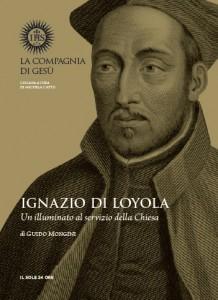 """""""Ignazio di Loyola. Un illuminista al servizio della Chiesa"""" di Guido Mongini."""