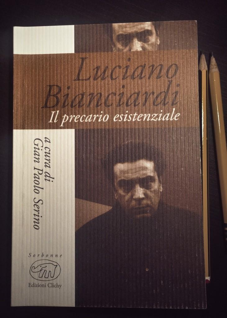 """Gian Paolo Serino (a cura di), """"Luciano Bianciardi. Il precario esistenziale"""" (Edizioni Clichy, Firenze, pagg. 112, € 7,90)."""