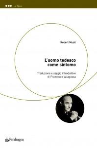 Robert Musil, L'uomo tedesco come sintomo (Pendragon, Bologna, pagg. 128, € 14,00),