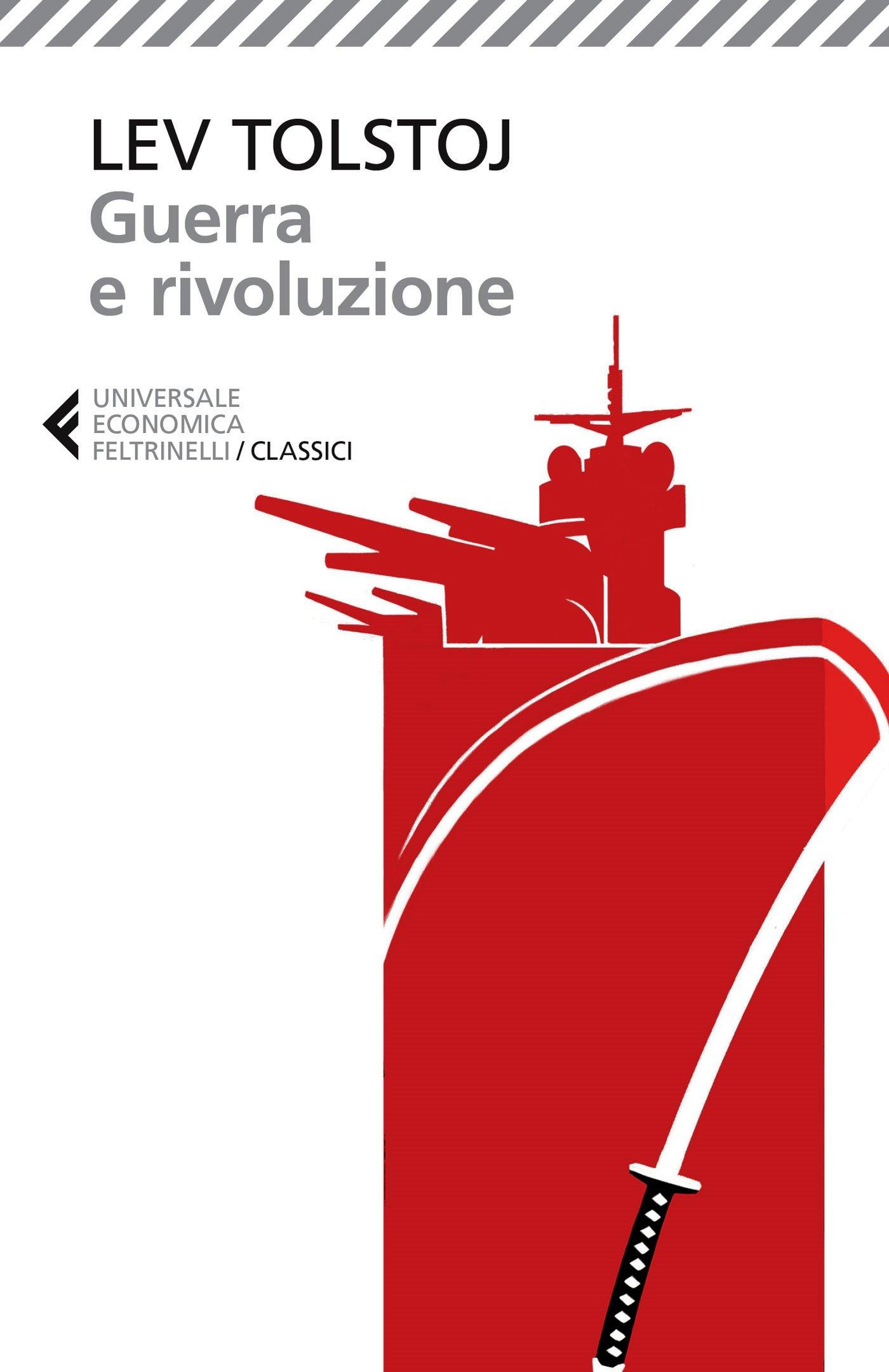 """La copertina del volume """"Guerra e rivoluzione"""" di Lev Tolstoj (Feltrinelli. Universale Economica I Classici, pagine 192, € 8,50). A cura di Roberto Coaloa. L'autore della copertina Feltrinelli è l'illustratore Ivan Canu. Il grafico è Cristiano Guerri."""