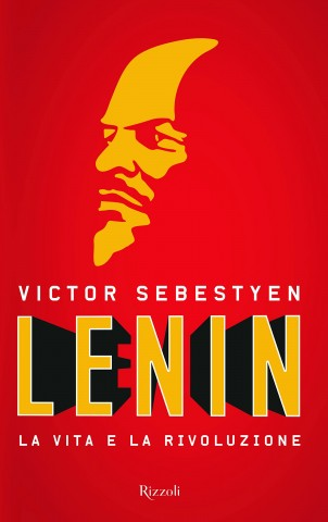 """La copertina del saggio di Victor Sebestyen, """"Lenin"""", pubblicato da Rizzoli."""